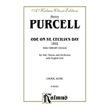 Ode to St. Cecilia's Day (1692) -- Hail! Bright Cecilia: For SAATBB Solo, SATB or SAATTB Chorus/Choir and Orchestra with English Text (Choral Score): 0 (Kalmus Edition)