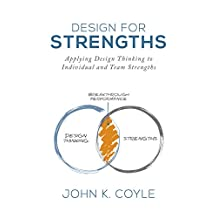 Design For Strengths: Applying Design Thinking to Individual and Team Strengths