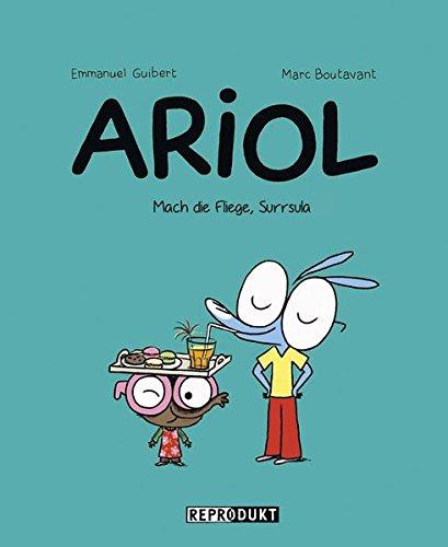 Ariol 5 - Mach die Fliege, Surrsula Taschenbuch – 1. November 2015 Emmanuel Guibert Marc Boutavant Annette von der Weppen Reprodukt