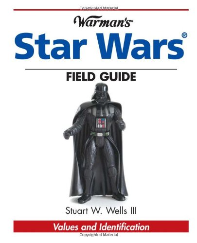Warman's Star Wars Field Guide: Values And Identification