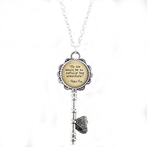 Quote Jewelry - to die Would be an Awfully Big Adventure - Peter Pan Cast Member Gift - Quote About Death - Cosplay Key Necklace