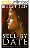 Sell-By Date: An Old World Short Story (A Scarlett Bernard Novel)