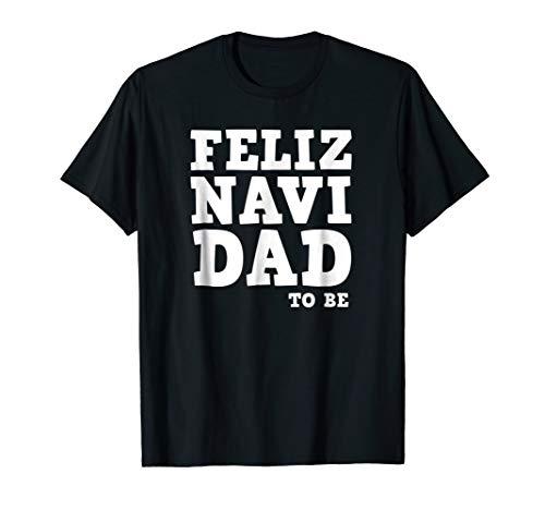 Mens Funny Pregnancy Feliz Navi Dad to Be Christmas T-Shirt -