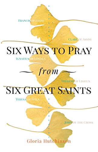 Six Ways to Pray from Six Great Saints cover