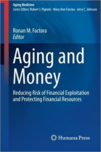 Aging and Money: Reducing Risk of Financial Exploitation and Protecting Financial Resources (Aging Medicine) (2014-09-09)