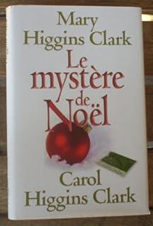 Le mystère de Noël, Clark, Mary Higgins