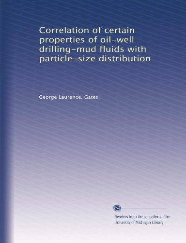 - Correlation of certain properties of oil-well drilling-mud fluids with particle-size distribution