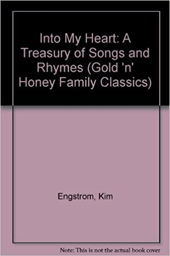 Download online Into My Heart: A Treasury of Songs and Rhymes (Gold 'n' Honey Family Classics) PDF, azw (Kindle)