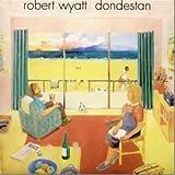 Dondestan (1991) By Robert Wyatt (0001-01-01)
