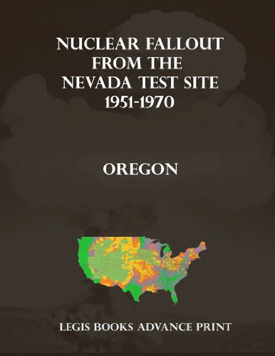 Nuclear Fallout from the Nevada Test Site 1951-1970 in Oregon