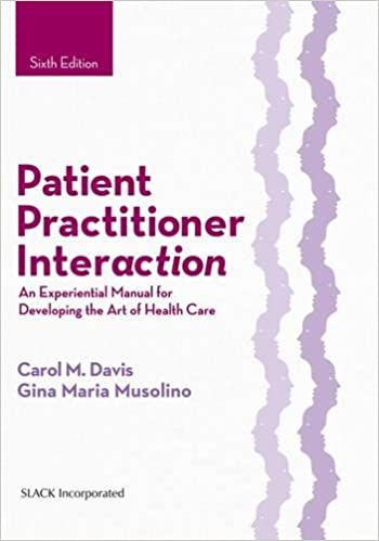 Patient Practitioner Interaction: An Experiential Manual for ...