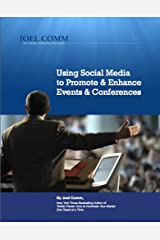 Using Social Media to Promote and Enhance Events and Conferences Kindle Edition