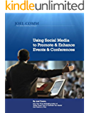 Using Social Media to Promote and Enhance Events and Conferences
