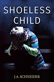 Shoeless Child: A heart-stopping thriller (Detective Kerri Blasco Book 4) by [Schneider, J.A.]