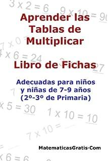Aprender las Tablas de Multiplicar: Para niños y niñas de 7-9 años (
