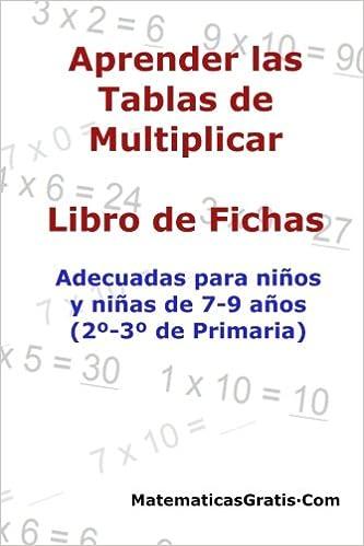 Amazon.com: Aprender las Tablas de Multiplicar: Para niños y niñas de 7-9 años (2º-3º de Primaria) (Libro de Fichas) (Volume 4) (Spanish Edition) ...