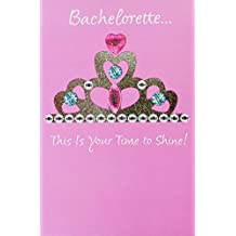 """Bachelorette this is your time to shine! - Bride-to-Be Wedding Greeting Card - """"laugh and smile with the girls"""""""