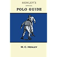 Henley's Official Polo Guide - Playing Rules of Western Polo Leagues