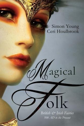 Read Magical folk: British and Irish fairies: 500 AD to the present RAR