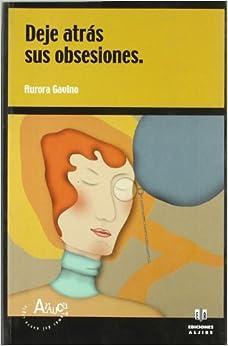 Deje Atrás Sus Obsesiones (arauca (aljibe)) Descargar ebooks Epub