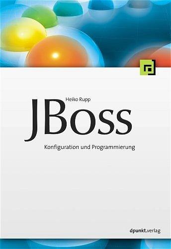 JBoss: Server-Handbuch für J2EE-Entwickler und Administratoren