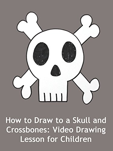 How to Draw to a Skull and Crossbones: Video Drawing Lesson for Children ()