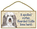 (SJT61905) A spoiled rotten Bearded Collie lives here wood sign plaque 5