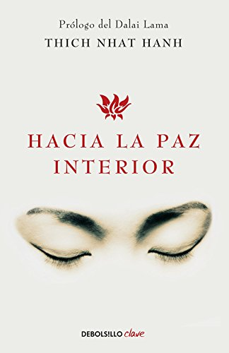Hacia la paz interior (CLAVE) Tapa blanda – 22 nov 2016 Thich Nhat Hanh DEBOLSILLO 849908642X Budismo zen