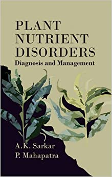 Plant Nutrient Disorders: Diagnosis And Management: Diagnosis And Management por A.k. Sarkar