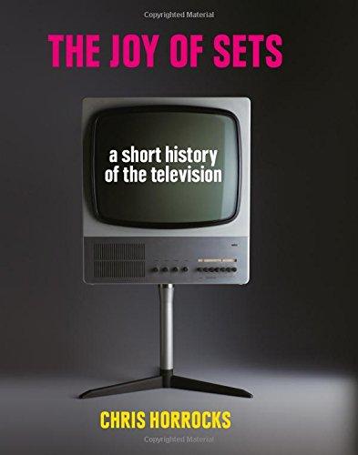 The Joy of Sets: A Short History of the Television ePub fb2 ebook