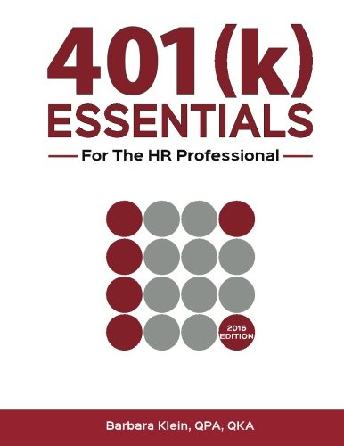 401 K  Essentials For The Hr Professional  Plan Administration Simplified For The 401 K  Plan Sponsor