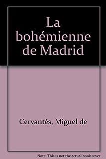 La bohémienne de Madrid, Cervantes Saavedra, Miguel de