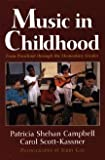 Music in Childhood, Patricia S. Campbell and Carol Scott-Kassner, 0028705521
