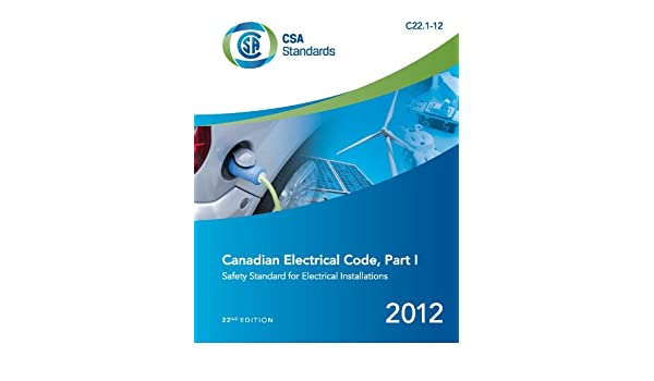 Canadian Electrical Code, Part I (21st Edition), Safety Standard for ...