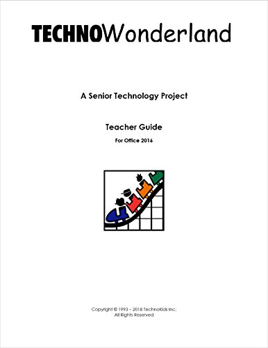 TechnoWonderland: Office 2013 & 2016 for Kids, Grades 6-12, Fun Lessons to Develop Essential Skills (Office 2013)