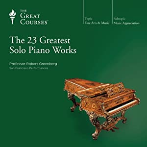 The 23 Greatest Solo Piano Works Audiobook