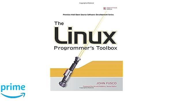 The Linux Programmers Toolbox Prentice Hall Open Software Development Series: Amazon.es: John Fusco: Libros en idiomas extranjeros