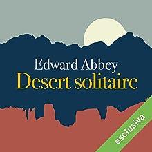 Desert solitaire: Una stagione nella natura selvaggia Audiobook by Edward Abbey Narrated by Gino La Monica