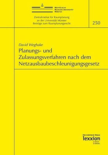 Download Planungs- Und Zulassungsverfahren Nach Dem Netzausbaubeschleunigungsgesetz (Beitrage Zum Raumplanungsrecht) (German Edition) by David Weghake (2015-06-01) pdf