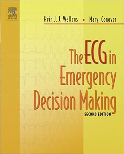 The ECG in Emergency Decision Making, 2e by Hein J. J. Wellens MD PhD (2005-10-27)