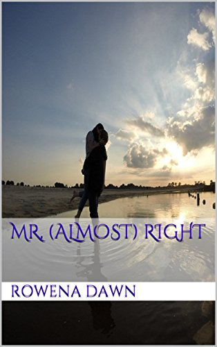 Mr. (Almost) Right by [Dawn, Rowena]