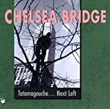 Tatamagouche Next Left by Chelsea Bridge (1998-04-14)