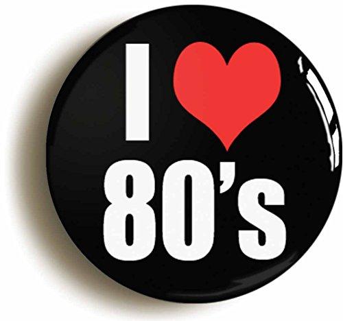 I Love Heart 80s Button Pin (Size 1inch Diameter) Retro Eighties 1980s ()