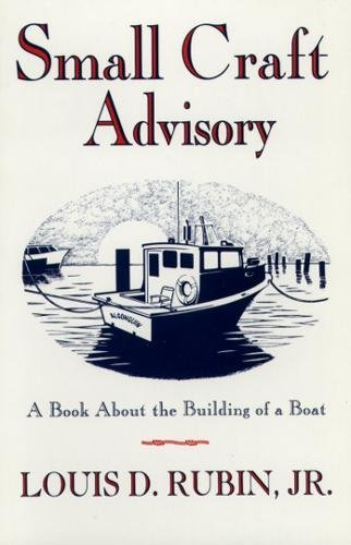 Read Online Small Craft Advisory: A Book About the Building of a Boat pdf epub