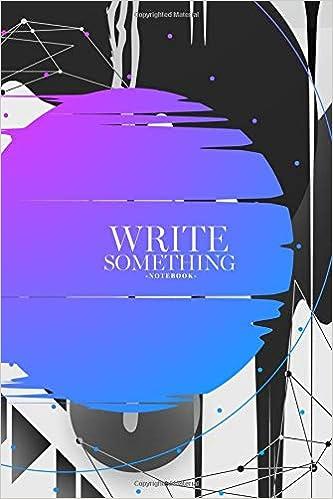 Amazon com: Notebook - Write something: ……   notebook, Daily Journal