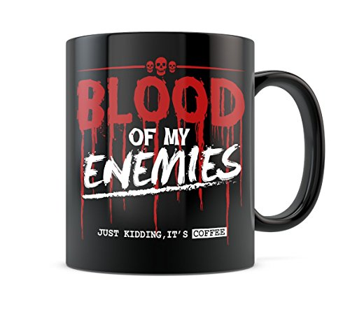 Blood of My Enemies Mug - The perfect coffee mug to instill fear into the hearts of your friends and coworkers.