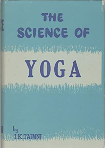 The Science Of Yoga The Yoga Sutras Of Patanjali In Sanskrit With Transliteration In Roman Translation And Commentary In English Taimni I K Amazon Com Books