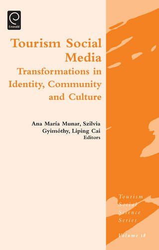Tourism Social Media: Transformations in Identity, Community and Culture (Tourism Social Science Series)
