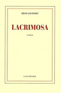 Lacrimosa : roman, Jauffret, Régis