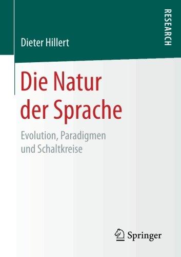 die-natur-der-sprache-evolution-paradigmen-und-schaltkreise